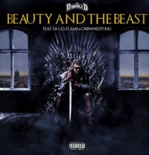 Dj D Double D - Beauty And The Beast Ft. Da LES,Flame & CrownedYung